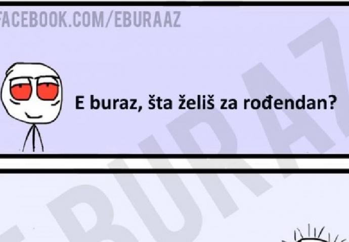 Kad E buraz poklanja za rođendan | Novi.ba